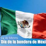 24 de febrero día de la bandera de México