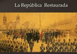 República Restaurada – La restauracion de la republica