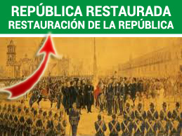 República Restaurada - La restauracion de la republica