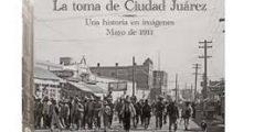 La toma de ciudad Juárez