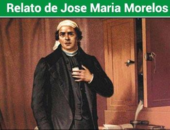 Relato Histórico de José María Morelos y Pavón